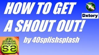 How to get a shout out-shout out requirements! (Mixed PC gameplay)