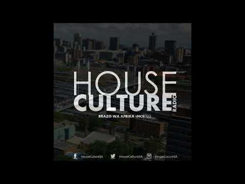 House Culture Radio #HCR002 Brazo Wa Afrika