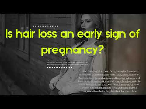 Is hair loss an early sign of pregnancy? What is pregnancy glow?