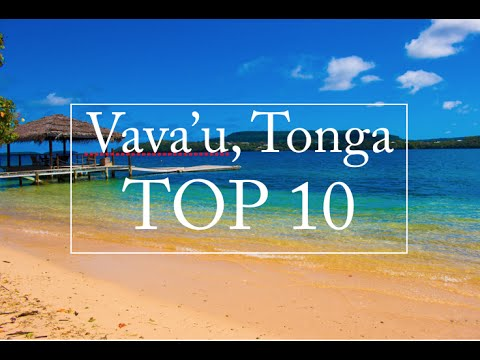 TOP 10 things to do  // VAVA'U, TONGA