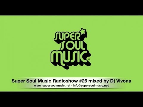 Super Soul Music Radioshow #26 mixed by DJ Vivona