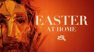 Easter at Home - April 12, 2020 11am Service