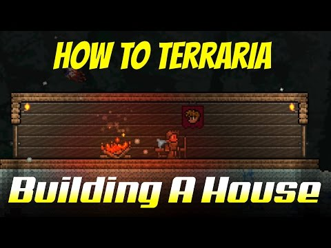 How To Terraria Episode 2 - Tips For Exploring And How To Build A House