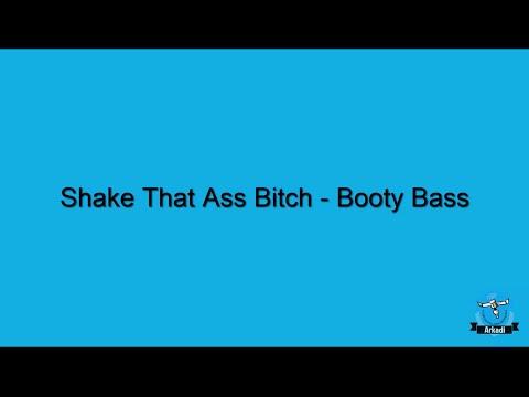 Shake That Ass Bitch - Booty Bass w/lyrics