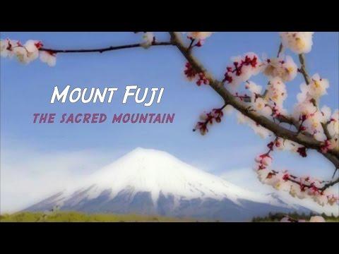MOUNT FUJI, The Sacred Mountain