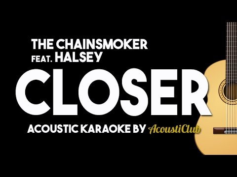 The Chainsmokers ft. Halsey - Closer (Acoustic Guitar Karaoke)