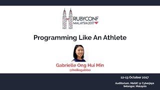 Programming Like An Athlete - RubyConfMY 2017