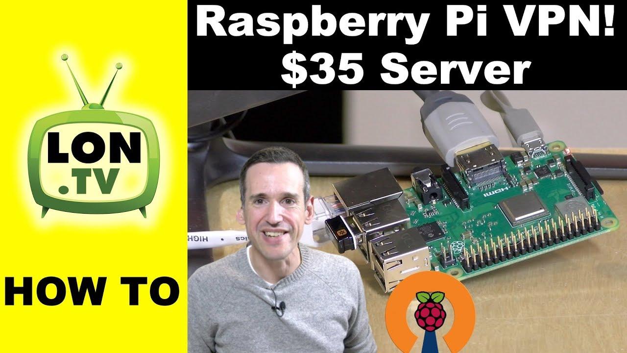 PiVPN : How to Run a VPN Server on a $35 Raspberry Pi!