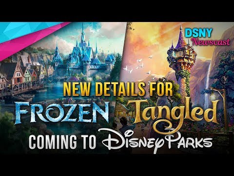 NEW Details For FROZEN & TANGLED Lands Coming To Disney Parks - Disney News - 10/02/18