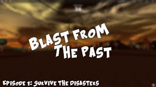 Roblox Blast from the Past Ep. 1: Survive the Disasters