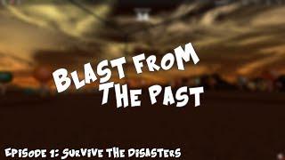 Roblox Blast from the Past Ep. 1: Survivre aux catastrophes