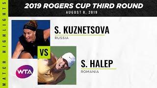 Svetlana Kuznetsova vs. Simona Halep | 2019 Rogers Cup Third Round | WTA Highlights