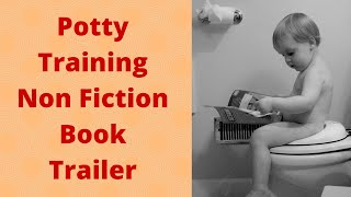 Potty Training Non Fiction Book Trailer
