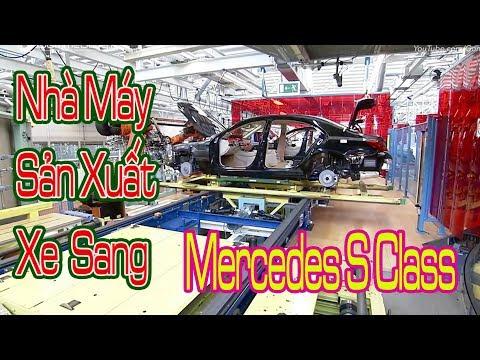 Cận Cảnh Xưởng Lắp Ráp Sản Xuất Xe Mercedes Sang S Class