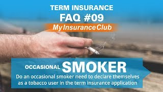 Occasional smoker as a tobacco user in term insurance application | FAQ ...