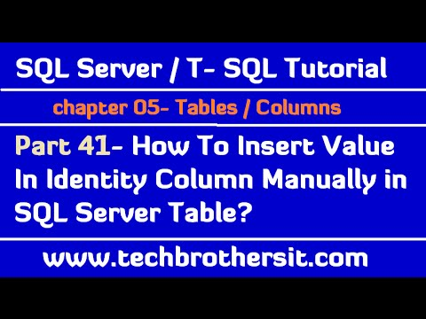 How To Insert Value In Identity Column Manually in SQL Server Table - SQL Server Tutorial  Part 41