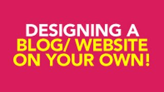 Getting Started with Website / Blog Designing (Part 1)
