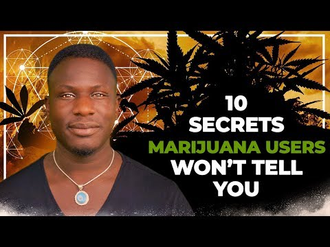 10 Secrets Marijuana Users Won't Tell You