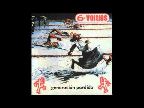 Generación Perdida - 6 Voltios (Álbum Completo)