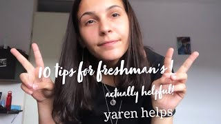 10 Tips for Freshmen's ( Actually Helpful ) | Yaren Helps |