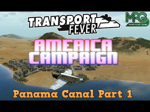Transport Fever - America Campaign Mission 3 Panama Canal Part 1