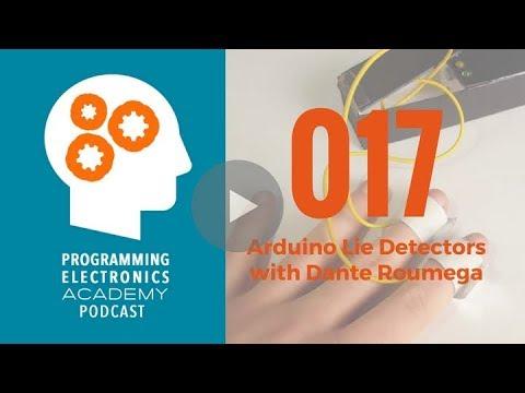 Ep. 17: Arduino Lie Detectors with Dante Roumega