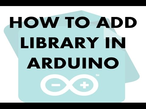 How To Add Library In Arduino IDE 2017