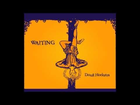 Waiting - Doug Hoekstra