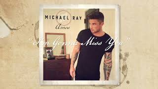 Michael Ray I 39 m Gonna Miss You Audio.mp3