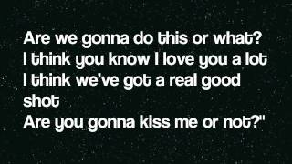 Thompson Square Are You Gonna Kiss Me Or Not Lyrics