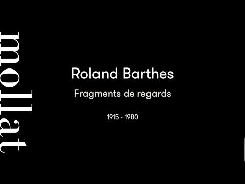 Roland Barthes - Fragments de regards 1915-1980