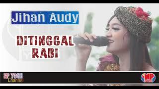 DITINGGAL RABI - JIHAN (Cover NDX AKA)