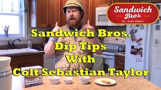 Colt Sebastian Taylor's Sandwich Bros. Dip Tips