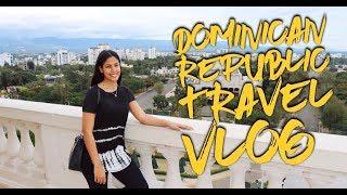 DOMINICAN REPUBLIC 2018 VLOG | Part 1