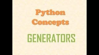 Python Concepts - Generators