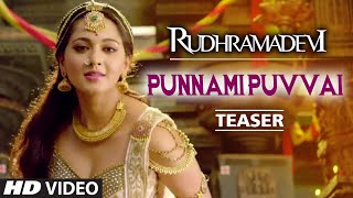 Punnami Puvvai Video Song (Teaser) || Rudhramadevi || Allu Arjun, Anushka, Rana Daggubati