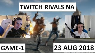 shroud + just9n | Twitch Rivals NA | Game-1 | PUBG DUO  | 23 Aug 2018