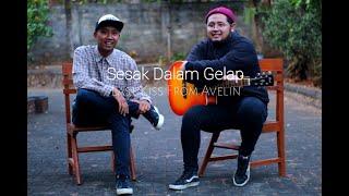 SESAK DALAM GELAP - Last Kiss From Avelin (Cover Bayu Ft Hajar Widi)