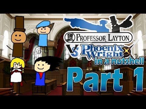 Professor Layton vs Phoenix Wright: Ace Attorney In A Nutshell - Part 1