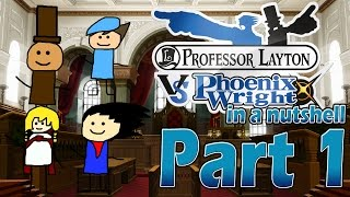 Professor Layton vs Phoenix Wright: Ace Attorney In A Nutshell - Part 1