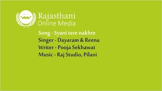 New Rajasthani Song | Shyani Tere Nakhre | New DJ Song 2018