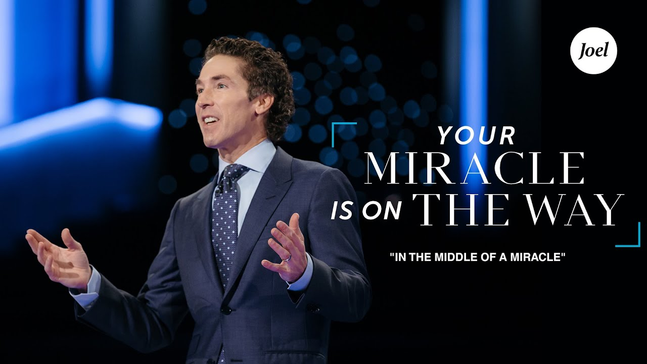 In The Middle Of A Miracle | Joel Osteen
