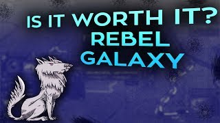 Is it worth it? Rebel Galaxy