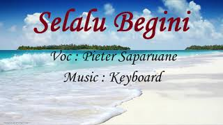 KERENN !!! PETER SAPARUANE - SELALU BEGINI  COVER ( KEYBOARD) TERBARU 2017 MP3