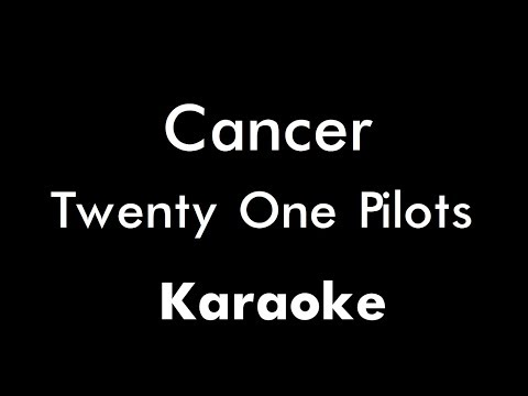 Twenty One Pilots - Cancer (Karaoke)