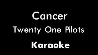 Twenty One Pilots - Cancer (Karaoke)
