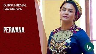 Dursunjemal Gazakowa - Perwana  2018