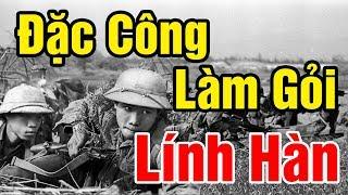 Đặc Công Việt Nam Đối Đầu Mãnh Hổ Rồng Xanh HQ 1967 – Chiến Thắng Đầy Ngoạn Mục