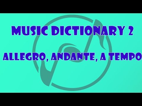 Allegro, Andante, A Tempo - Music Dictionary for Beginners 2