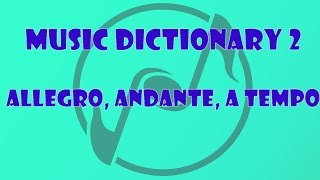 allegro-andante-a-tempo---music-dictionary-for-beginners-2